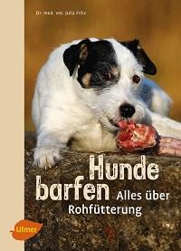 Hunde barfen -  Alles über die Rohfütterung